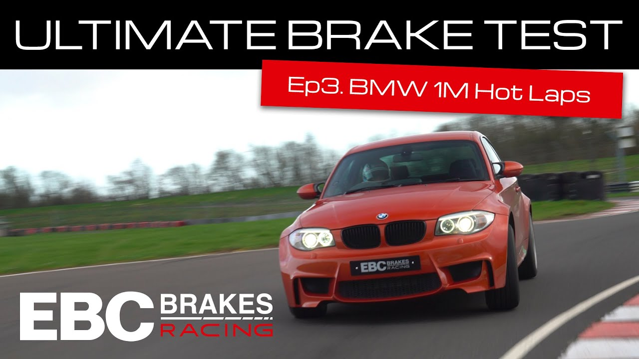 EBC's Ultimate Brake Test | Ep.3 – BMW 1M Hot Laps with Jake Hill (Bluestuff Pads)