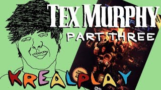 TEX MURPHY GAMES PART 3: THE TESLA EFFECT || KREALPLAY