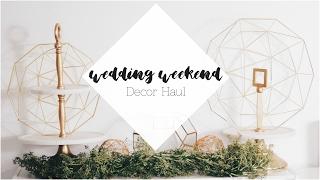Wedding Weekend: Decor Haul + Crappy BHLDN Experience
