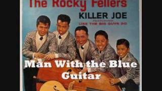 The Rocky Fellers 28/33 - Man With the Blue Guitar