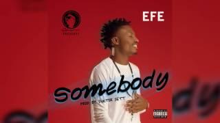 Efe - somebody (prod by duktor sett) (official audio)