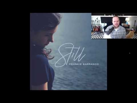 "Behind the EP | ""Still"" by Frankie Barranco 