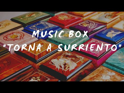 "Music Box - ""Torna a Surriento"""
