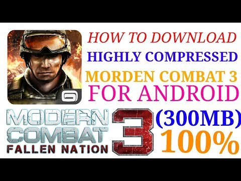 (300MB) DOWNLOAD MORDEN COMBAT 3 ANDROID FOR FREE || HIGHLY COMPRESSED MODERN COMBAT 3 ANDROID