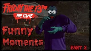 Friday the 13th: The Game *Funny Moments* Part #2 (Jason Fly's, Glitches & More)!