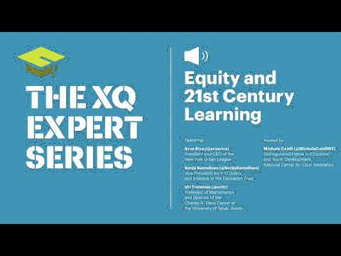 XQ Expert Series: Equity and 21st Century Learning