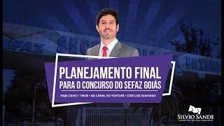 [SEFAZ GO] Planejamento Final  com Luiz Santiago