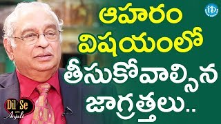 Dr KS Ratnakar About Healthy Eating Habits || Dil Se With Anjali