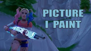 Picture I Paint 🎨 (Fortnite Montage)