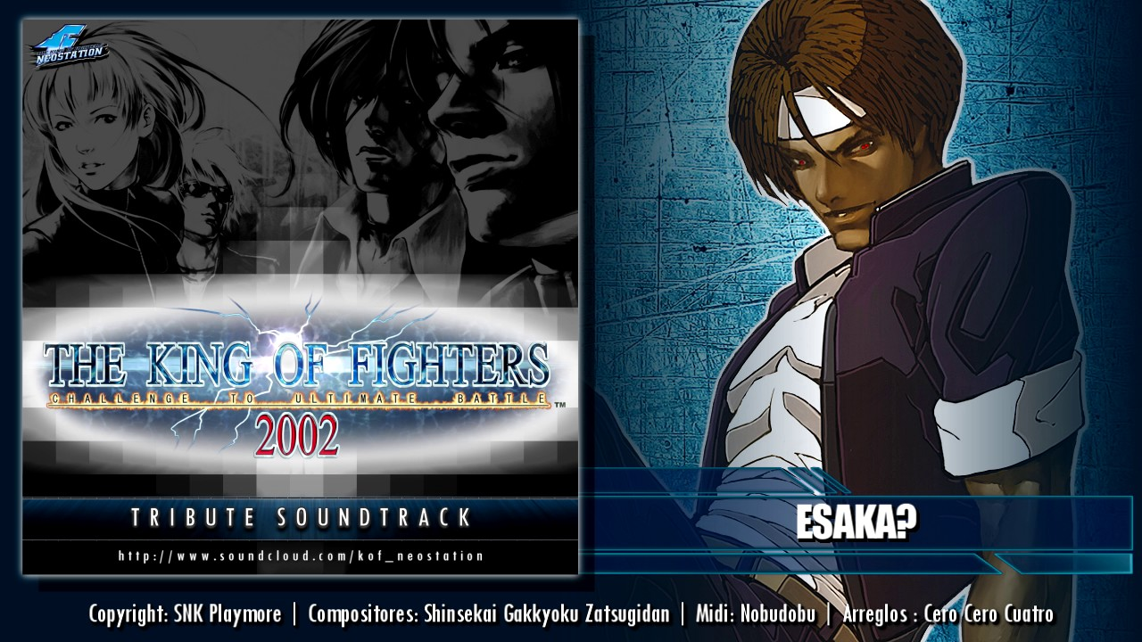 """The King Of Fighters 2002 : Tribute Soundtrack"" ~ Track : Esaka?"