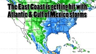 East Coast getting hit with Atlantic & Gulf of Mexico storms & moisture. Flooding ahead.