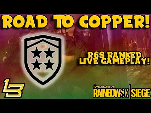 Road To Copper! (R6 Siege) Ranked Play!