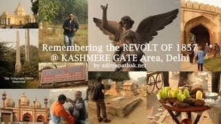 Heritage Walk at the KASHMERE GATE Area : Remembering the Revolt of 1857 (old video)