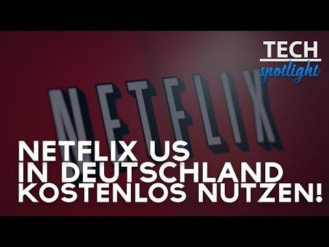NETFLIX USA in DEUTSCHLAND schauen!  2018  DeutschGerman  TECHSPOTLIGHT