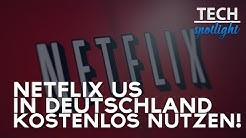 NETFLIX USA in DEUTSCHLAND schauen! | 2019 | Deutsch/German | TECHSPOTLIGHT