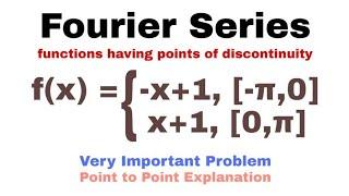 9. Fourier Series | Discontinuity | Problem 3 | Complete Concept