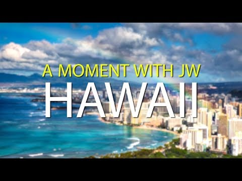 A Moment with JW - Hawaii