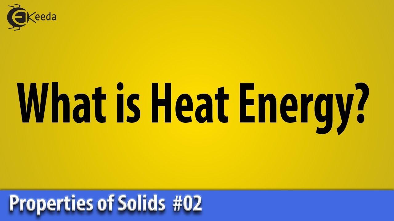 whatisheatenergy heatenergy thermalpropertiesofmatter [ 1280 x 720 Pixel ]
