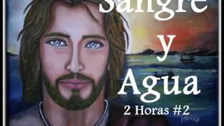 SANGRE Y AGUA 2 HORAS #2- MUSICA CATOLICA CANTOS CANCIONES ALABANZAS