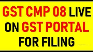 BREAKING NEWS|GST CMP 08 ENABLED IN GST PORTAL|HOW TO FILE CMP 08|GST CMP 08 DUE DATE EXTENDED