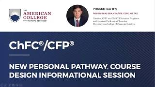 ChFC®/CFP® New Personal Pathway™ Course Design Sneak Peek