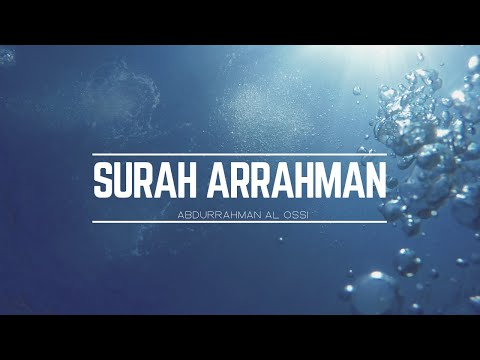 Surah Ar Rahman - سورة الرحمن -  || Abdulrahman al Ossi || (english translations)