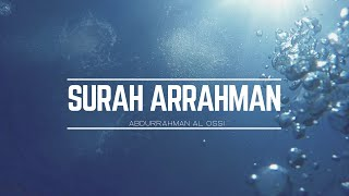 Surah Ar Rahman - سورة الرحمن -  || Abdulrahman Al Ossi ||  English Translations