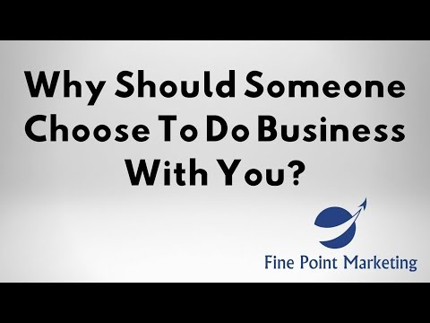 Why Should Someone Choose To Do Business With You – What Is Your Unique Selling Proposition?