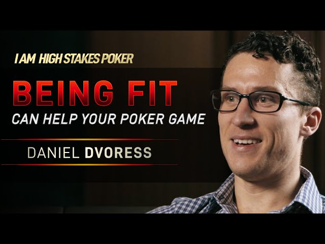 Daniel Dvoress - Being Fit Can Help Your Poker Game