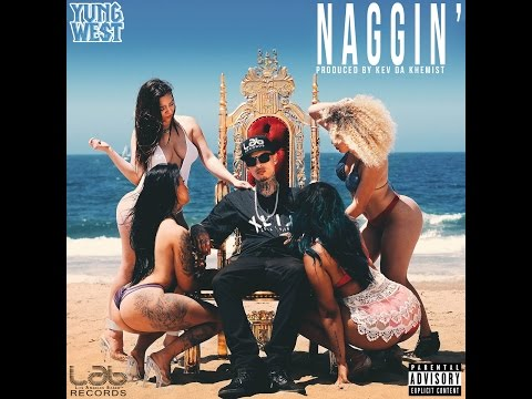 Yung We$t - Naggin' (Official Lyric Video)