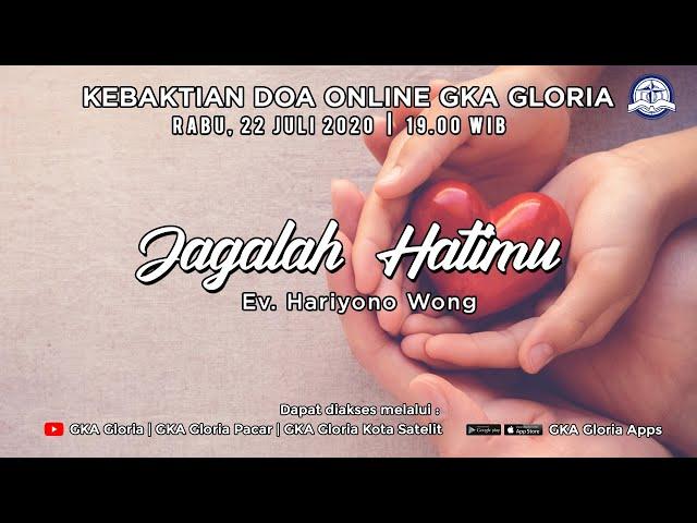 Kebaktian Doa Rabu - Ev. Hariyono Wongsohadi - Jagalah Hatimu  - 22 Juli 2020