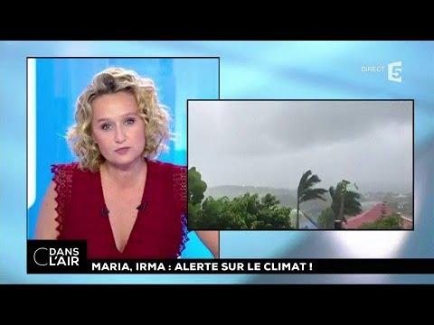 Maria, Irma : alerte sur le climat ! #cdanslair 19.09.2017