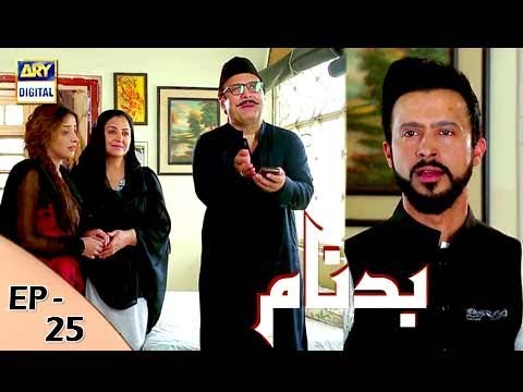 Badnaam - Episode 25 - 4th February 2018 - ARY Digital Drama