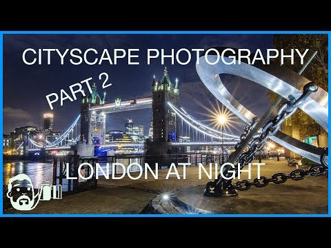 Night Photography In London | Cityscape Photography (part 2)