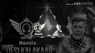 Desi Kalakar ( Honey Singh) Remix By Dj SaGaR PrOcHe
