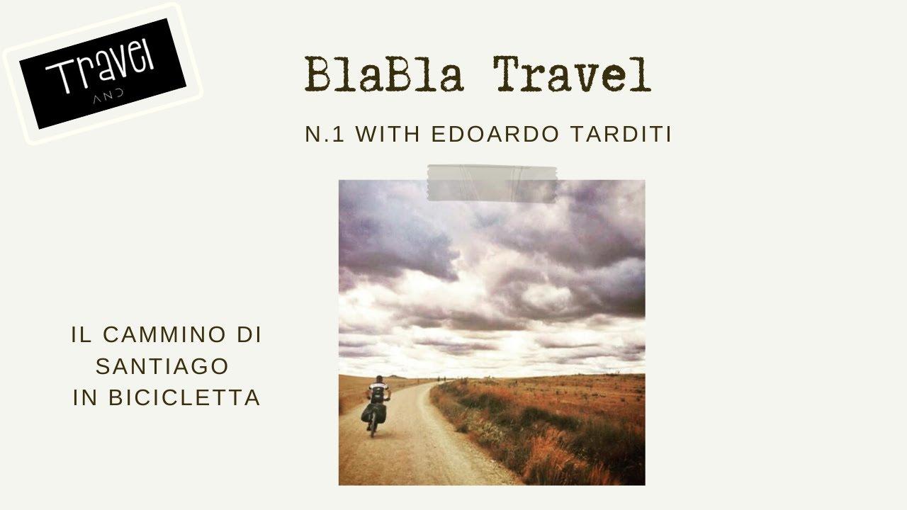 Bla Bla Travel n.1 - Il cammino di Santiago in bicicletta