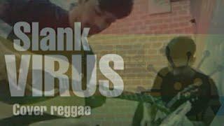 virus_destra tube ft irfan my ( cover) slank  version raggae