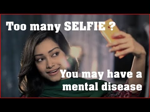Taking Too Many SELFIE Can Be A MENTAL DISEASE
