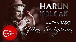 Harun Kol  ak - Gitme Seviyorum  feat  Tan Tas  i   Resimi