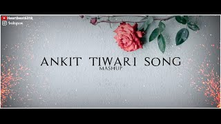 #Ankit Tiwari song mashup by heartbeat