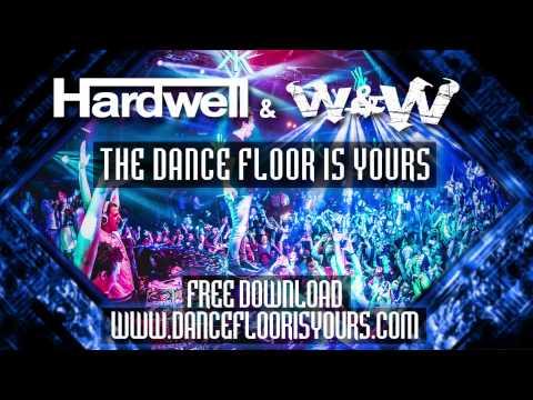 Hardwell & W&W - The Dance Floor Is Yours | FREE DOWNLOAD #DanceFloorIsYours