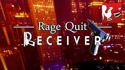 Rage Quit - Receiver | Rooster Teeth