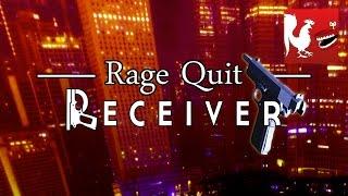 Rage Quit - Receiver