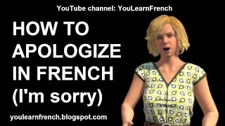 French Lesson 204 - How to APOLOGIZE in French SORRY APOLOGY Expressions Phrases