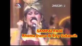 Rhoma Irama & Elvy Sukaesih -- SAMPAI PAGI -- Musik : Soneta Group --1,05