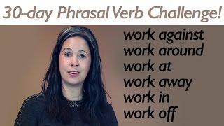 PHRASAL VERB WORK part 2