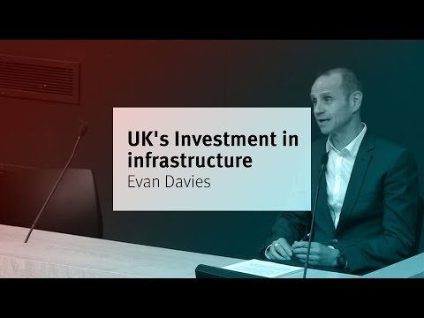UK's Investment in infrastructure - Evan Davies