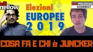 Chi è Juncker? Cosa fa Junker? - Elezioni Europee 2019