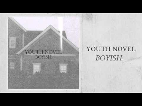 Youth Novel // Boyish