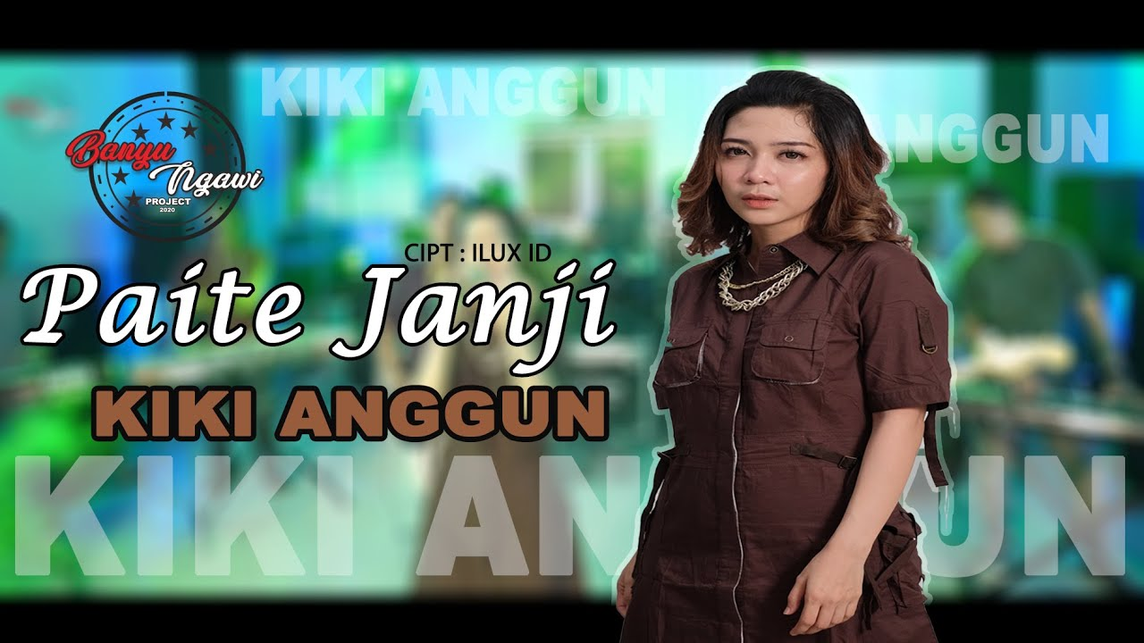 PAITE JANJI - KIKI ANGGUN (OFFICIAL VIDEO)